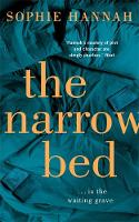 Hannah, Sophie - The Narrow Bed: Culver Valley Crime Book 10 - 9781444795561 - V9781444795561
