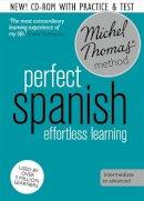 Thomas, Michel - Perfect Spanish (Learn Spanish with the Michel Thomas Method) (Michel Thomas Language Method) - 9781444795769 - 9781444795769