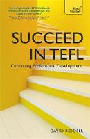 Riddell, David - Succeed in TEFL - Continuing Professional Development (Continuing Professional Development in E) - 9781444796063 - KSS0003835