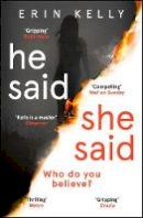 Kelly, Erin - He Said/She Said: the gripping Sunday Times bestseller with a shocking twist - 9781444797145 - KSS0005837