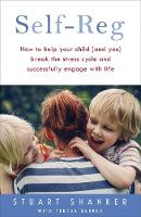 Shanker, Stuart - Self-Reg: How to help your child (and you) break the stress cycle and successfully engage with life - 9781444799156 - V9781444799156