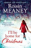Meaney, Roisin - I'll Be Home for Christmas - 9781444799620 - 9781444799620