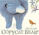 Sandall, Ellie - Copycat Bear - 9781444901580 - KTG0016223