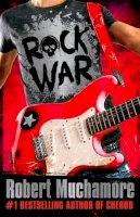 Muchamore, Robert - Rock War: 1: Rock War - 9781444914535 - V9781444914535