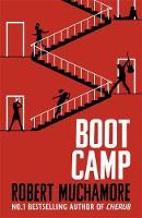 Muchamore, Robert - Boot Camp - 9781444914573 - V9781444914573