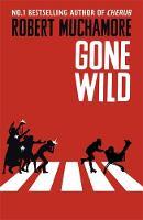 Muchamore, Robert - Rock War 03: Gone Wild - 9781444914603 - V9781444914603