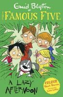 Blyton, Enid, Littler, Jamie - A Lazy Afternoon (Famous Five Colour Reads) - 9781444916294 - V9781444916294