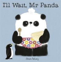 Antony, Steve - I'll Wait, Mr Panda - 9781444916676 - V9781444916676