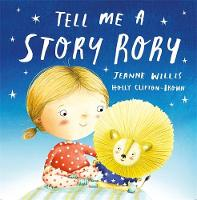 Willis, Jeanne - Tell Me a Story Rory - 9781444917673 - V9781444917673