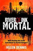 Dennis, Helen - River of Ink: 3: Mortal - 9781444920482 - KTG0015654
