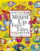 Robinson, Hilary - Favourite Mixed Up Fairy Tales (Mixed Up Series) - 9781444922172 - V9781444922172