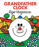 Hargreaves, Roger - Grandfather Clock - 9781444925265 - 9781444925265