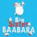 Gray, Caroline - Big Sister Baabara - 9781444929492 - V9781444929492