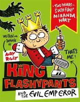 Riley, Andy - King Flashypants and the Evil Emperor - 9781444929591 - V9781444929591