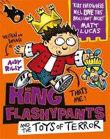 Riley, Andy - King Flashypants and the Toys of Terror: Book 3 - 9781444929614 - 9781444929614