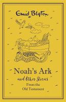 Blyton, Enid - Noah's Ark and Other Bible Stories - 9781444932744 - V9781444932744
