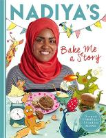 Hussain, Nadiya - Nadiya's Bake Me a Story: Fifteen Stories and Recipes for Children - 9781444933277 - V9781444933277