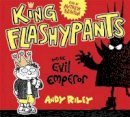 Riley, Andy - King Flashypants and the Evil Emperor - 9781444933604 - V9781444933604