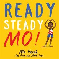 Farah, Mo, Gray, Kes - Ready Steady Mo! - 9781444934076 - V9781444934076