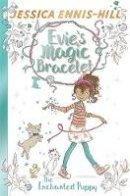 Ennis-Hill, Jessica, Caldecott, Elen - The Enchanted Puppy: Book 2 (Evie's Magic Bracelet) - 9781444934403 - 9781444934403