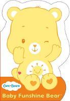 Care Bears - Baby Funshine Bear: Shaped Board Book 1 (Care Bears) - 9781444935813 - V9781444935813