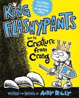 Riley, Andy - King Flashypants and the Creature from Crong: Book 2 - 9781444937138 - V9781444937138