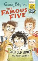 Blyton, Enid - Good Old Timmy and Other Stories: World Book Day 2017 (Famous Five) - 9781444937190 - KOC0012395