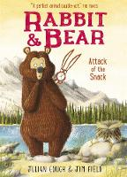 Gough, Julian - Attack of the Snack: Book 3 (Rabbit and Bear) - 9781444938173 - 9781444938173