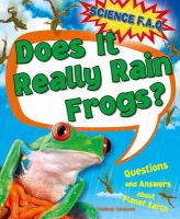 Canavan, Thomas - Does it Really Rain Frogs? Questions and Answers About Planet Earth - 9781445122335 - V9781445122335