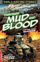 Bradman, Tony, Eldridge, Jim - Through Mud and Blood (Edge: World War 1 Short Stories) - 9781445123820 - V9781445123820