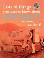 West, David - Lots of Things You Want to Know About: Astronauts - 9781445127194 - V9781445127194