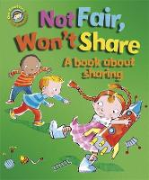 Graves, Sue - Not Fair, Won't Share - A Book About Sharing - 9781445129914 - V9781445129914