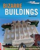Rooney, Anne - Bizarre Buildings (Edge: Slipstream Non-fiction Level 2) - 9781445132297 - KKD0001771