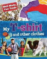 Greathead, Helen - My T-Shirt and Other Clothes (Well Made, Fair Trade) - 9781445132747 - V9781445132747