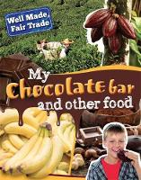 Greathead, Helen - My Chocolate Bar and Other Food (Well Made, Fair Trade) - 9781445132778 - V9781445132778