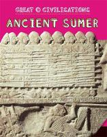 Kelly, Tracey - Ancient Sumer (Great Civilisations) - 9781445134000 - V9781445134000