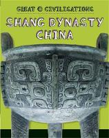 Kelly, Tracey - Shang Dynasty China (Great Civilisations) - 9781445134062 - V9781445134062