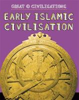 Ganeri, Anita - Early Islamic Civilisation - 9781445134109 - V9781445134109
