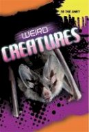 Claybourne, Anna - To The Limit: Weird Creatures - 9781445134345 - V9781445134345