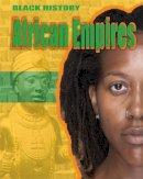 Lyndon, Dan - African Empires (Black History) - 9781445134390 - V9781445134390