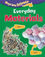 Riley, Peter - Ways Into Science: Everyday Materials - 9781445134802 - V9781445134802