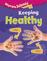 Riley, Peter - Ways Into Science: Keeping Healthy - 9781445134840 - V9781445134840