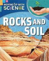 Riley, Peter - Rocks and Soil (Moving Up with Science) - 9781445135168 - V9781445135168