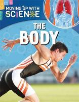 Riley, Peter - The Body (Moving Up with Science) - 9781445135403 - V9781445135403