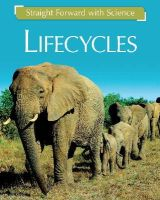 Riley, Peter D., Franklin Watts - Life Cycles (Straight Forward with Science) - 9781445135502 - V9781445135502