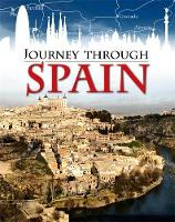 Ganeri, Anita - Journey Through: Spain - 9781445136639 - V9781445136639
