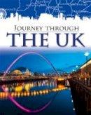 Ganeri, Anita - Journey Through: The UK - 9781445136738 - V9781445136738