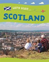 Lynch, Annabelle - Let's Visit: Scotland - 9781445137032 - V9781445137032