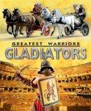 Stewart, Alex - Greatest Warriors: Gladiators - 9781445137513 - V9781445137513