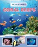Johnson, Jinny - Coral Reefs - 9781445138237 - V9781445138237